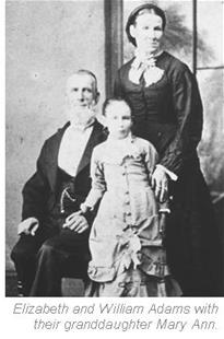Elizabeth & William Adams with granddaughter Mary Ann